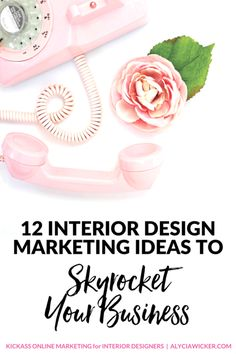 12 Interior Design Marketing Ideas to Skyrocket Your Business