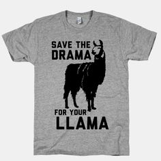Save+the+Drama+for+Your+Llama Size: Medium
