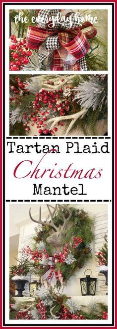 Tartan Plaid and Berry Christmas Mantel | The Everyday Home | www.everydayhomeblog.com