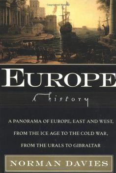Europe: A History by Norman Davies http://www.amazon.com/dp/0060974680/ref=cm_sw_r_pi_dp_mBoFvb1ECC5YY