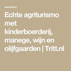 Echte agriturismo met kinderboerderij, manege, wijn en olijfgaarden   Tritt.nl