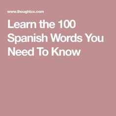 If you can learn these 100 Spanish words and understand how they're used, you'll be a long way toward being able to communicate freely en Espanol. Spanish Basics, Spanish Lessons, Learning Spanish, Spanish Activities, Learning Italian, French Lessons, Spanish 101, Spanish Class, Most Common Spanish Words