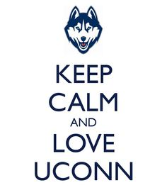 keep calm and love uconn keep calm and carry on image generator rh pinterest com New UConn Husky Logo Basketball UConn Men's Basketball