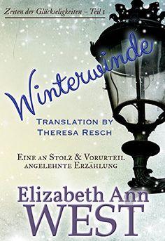 Winterwinde: Eine an Stolz & Vorurteil angelehnte Erzählung (Zeiten der Glückseligkeiten 1) (German Edition) by Elizabeth Ann West http://www.amazon.com/dp/B00ZMDOM5O/ref=cm_sw_r_pi_dp_PKQgwb1P5242V