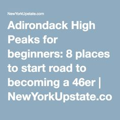 Adirondack High Peaks for beginners: 8 places to start road to becoming a 46er | NewYorkUpstate.com