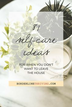 81 Self-Care ideas for when you don't want to leave the house. There are some really unique self-care ideas in here and most of them are free!