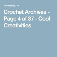 Crochet Archives - Page 4 of 37 - Cool Creativities