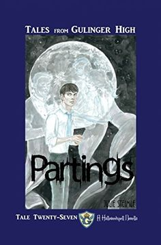 Tales From Gulinger High Tale Twenty-Seven: Partings by Julie Steimle, http://www.amazon.com/dp/B00SIRQAUQ/ref=cm_sw_r_pi_dp_Zk7rvb1PPTEM9