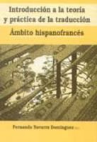 Introducción a la teoría y práctica de la traducción : ámbito hispanofrancés / Fernando Navarro Domínguez (ed.)