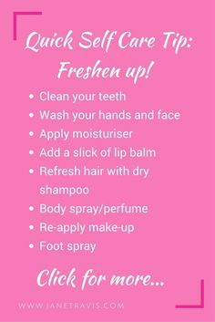 Self care tip - freshen up! Click for 14 more self care tips that take 5 minutes or less