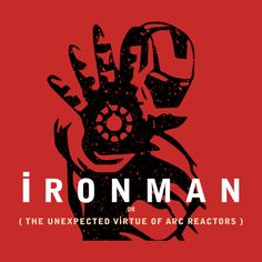 Awesome 'Iron+Man%3A+Or+%28The+Unexpected+Virtue+of+Arc+Reactors%29' design on TeePublic!