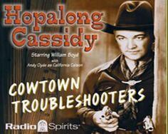 Hopalong Cassidy - Check out Vintage Ads at - http://vintageads.us