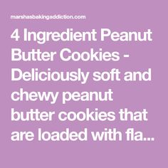 4 Ingredient Peanut Butter Cookies - Deliciously soft and chewy peanut butter cookies that are loaded with flavour, and are only 4 ingredients! Chewy Peanut Butter Cookies, 4 Ingredients, Biscuits, Baking, Addiction, Recipes, Cookies, Bread Making, Patisserie