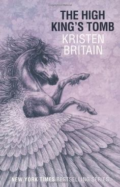 Green Rider series - High King's Tomb by Kristen Britain