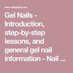 Gel Nails - Introduction, step-by-step lessons, and general gel nail information - Nail Splash