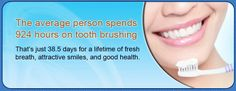 The average person spends 924 hours on tooth brushing in a lifetime!                                                            #SmileOasis.com