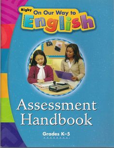 Rigby On Our Way to English Assessment Handbook Grades K-5 ©2004 book isbn 0757886450 LA2
