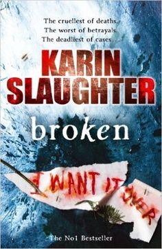 Broken (The Will Trent Series Book 4) eBook: Karin Slaughter: Amazon.co.uk…