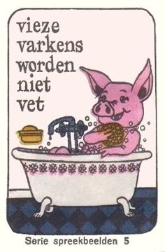 Vieze varkens worden niet vet. Dat wil zeggen : kieskeurige varkens worden niet vet. 'Vies' betekende vroeger : kieskeurig. Bij overdracht: kinderen, die al te kieskeurig zijn, gedijen niet. Daarmee wordt dus bedoeld dat je niet al te kieskeurig moet zijn wat eten betreft. Dus: gewoon opeten wat je wordt voorgezet, en er niet over zeuren. E: Dainty pigs never grow fat. F: Mange ta soupe, sinon tu ne grandiras pas! D: Suppenkasper werden nicht groß und stark. Dutch Quotes, Creative Teaching, Spelling, Comics, Bathing, Posters, Google, Salad, Bath