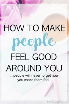 To Make People Feel Good Around You How to be a good friend because how you make others feel about themselves says a lot about the kind of person you are. be a good friend Kind Person, Be A Better Person, Better Life, Feel Good, Good To Know, Self Development, Personal Development, Self Improvement Tips, Social Skills