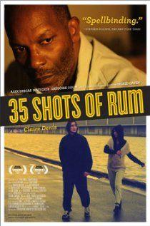 35 Shots of Rum (2008) Fr. D/Co-Sc: Claire Denis. 05/02/14