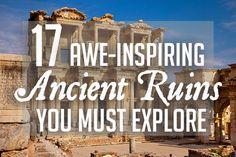 17 AWE-INSPIRING ANCIENT RUINS YOU MUST EXPLORE