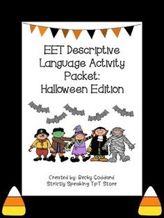 This packet contains various activities for addressing descriptive language skills through use of the EET. The Halloween theme makes it an excellent resource for theme-based therapy, and a fun way to engage students. Contents: * 18 wordless Halloween picture cards* 18 labeled Halloween picture cards* descriptive language worksheets. Repinned by SOS Inc. Resources pinterest.com/sostherapy/.