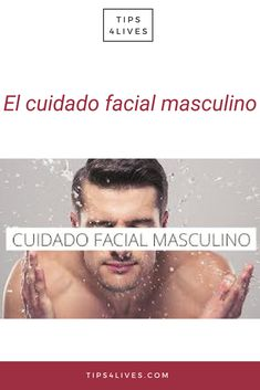 El cuidado facial masculino - New Ideas House Of Beauty, Bite Beauty, Clean Face, Be A Nice Human, Tips Belleza, How To Run Faster, Wedding Beauty, Face Care, Man Fashion