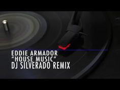 Eddie Armador - House Music (Dj Silverado Remix)