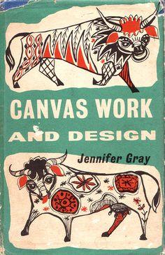 CANVAS WORK and Design | Jennifer Gray | B. T. Batsford Ltd; 1ST edition (1960)