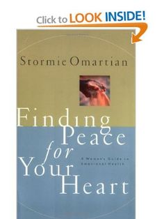 Finding Peace For Your Heart--A Womans Guide To Emotional Health: Stormie Omartian