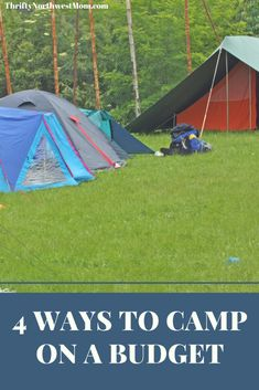 Think it's impossible to be frugal camping? Check out these 4 ways to camp on a budget & save money.