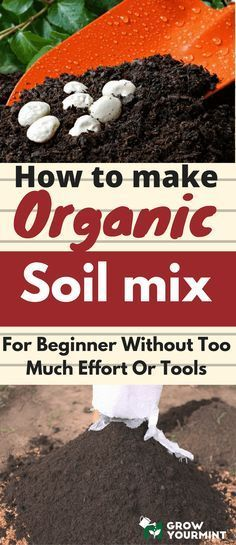 Container Gardening For Beginners How to make organic soil mix for beginner without too much effort or tools - The best things are those which we made by ourselves. Therefore, here is the guide on how to make easy organic soil mix for beginner. Organic Soil, Organic Gardening Tips, Organic Fertilizer, Gardening Hacks, Garden Fertilizers, Urban Gardening, Organic Vegetables, Growing Vegetables, Gardening Vegetables