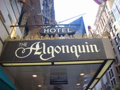 "The Algonquin Hotel.home of the infamous ""Round Table"" Algonquin Round Table, Algonquin Hotel, New York City, Nyc, Dorothy Parker, Writers, Universe, Space, People"