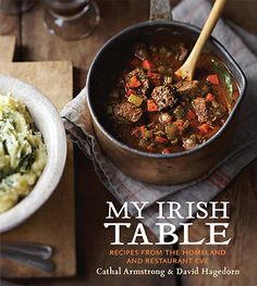 Cathal Armstrong's cookbook My Irish Table is a great resource for classic and updated Irish recipes.