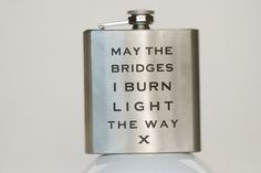 May the bridges i burn light the way flask. Father's day gift