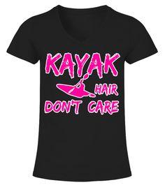 Funny Kayak Hair T-Shirt Kayak Hair Dont Care Tee