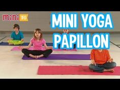 Mini Yoga : Le papillon - YouTube