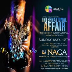 NAGA presents:    -- INTERNATIONAL AFFAIR --     Music: Dancehall. Top 40. Konpa. Zouk, CV. African . Rnb & More!    Proper Dress Required   Men: Collared Dress Shirt and Dress Shoes Required   Ladies - Classy Evening Attire    Naga Night Club   450 Massachusetts Ave.   Cambridge, MA 02139   Tables/Info - Bottle Specials available, contact jason@nagacambridge.com or 857 991 7164   Website: nagacambridge.com   Like us on Facebook: Naga   Follow us on Twitter: nagacambridge