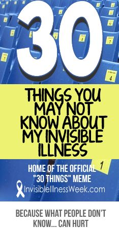 HAVE AN #INVISIBLEILLNESS ? The 2015 meme is up, '30 Things You May Not Know About My Invisible Illness.' Copy the questions, blog the answers and be sure to link up with the Invisible Illness Awareness Week website. Because what you don't know... CAN hurt. And we can learn so much by just listening to each other. #invisiblefight