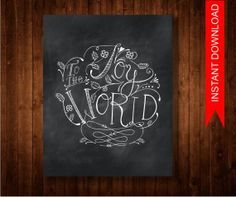 Christmas Art, Holiday Home Decor, Chalkboard Art, Joy to the World Print, Downloadable File, Printable Art, Printable Chalkboard Quote,