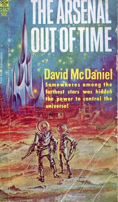Author: David McDaniel Publisher: Ace G667 Year: 1967 Print: 1 Cover Price: $0.50 Condition: Reader Genre: Science Fiction