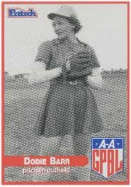 Doris Barr - Inspiration for Doris Murphy         (Rosie McDonald in the movie)  Nick Name: Dodie   Hometown: Winnipeg, MB  CANADA   Born: 08/26/1921   Died: 07/12/2009   Throw Hand: Left   Bat Handed: Left   Affiliation: Player   Positions: Pitcher,Outfield   History: Kalamazoo Lassies (1950), Muskegon Lassies (1949), Peoria Redwings (1950), Racine Belles (1945, 1946, 1947), South Bend Blue Sox (1943, 1944, 1945), Springfield Sallies (1948)