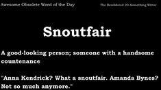 Snoutfair obsolete word