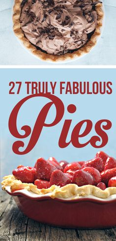 27 Pies That Couldn't Be More Fabulous If They Tried. Pie is the most noble of all pastries, and these are truly queens among pies.