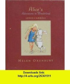 Alices Adventures in Wonderland (Borders Edition) Helen Oxenbury ,   ,  , ASIN: B000JHZZHM , tutorials , pdf , ebook , torrent , downloads , rapidshare , filesonic , hotfile , megaupload , fileserve