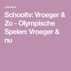 Schooltv: Vroeger & Zo - Olympische Spelen: Vroeger & nu