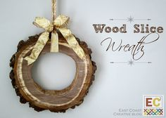 East Coast Creative Blog: DIY Wood Slice Wreath. Holiday wreath made from a tree trunk!