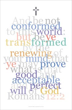 Gallery Delany: Bible Art Collection This world and the next...verse from Romans 12:2 is currently available. ...An excellent way to spruce up your walls, home, apartment, condo, getaway: - Mouse over