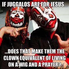 #Juggalo #ICP #InsaneClownPosse #DarkLotus #Jesus #JesusChrist #Christ #Savior #Clown #Wig #Prayer #Joker #Fun #Funny #Pun #Punny #SoPunny #GrumbleDude